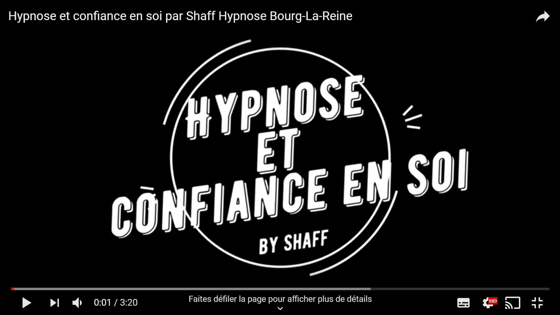 Hypnose et confiance en soi - Shaff Hypnose Bourg-La-Reine Confiance en soi video hypnose à L'Haÿ-les-Roses (94240) , Confiance en soi video hypnose à Cachan (94230 ) , Confiance en soi video hypnose à Arcueil (94110 ), Confiance en soi video hypnose à Bagneux (92220 ) , Confiance en soi video hypnose à Sceaux (92330 ), Confiance en soi video hypnose à Fontenay-aux-Roses (92260 ), Confiance en soi video hypnose à Chevilly-Larue (94550 ) , Confiance en soi video hypnose s à Châtillon (92320 ), Confiance en soi video hypnose à Fresnes (94260 ), Confiance en soi video hypnose au Plessis-Robinson (92350 ) , Confiance en soi video hypnose à Montrouge (92120 ) , Confiance en soi video hypnose à Antony (92160 ), Confiance en soi video hypnose à Gentilly (94250 ), Confiance en soi video hypnose à Malakoff (92240 ), Confiance en soi video hypnose à Villejuif (94800 ) , Confiance en soi video hypnose à Clamart (92140 ), Confiance en soi video hypnose à Châtenay-Malabry (92290 ), Confiance en soi video hypnose à Rungis (94150 ) , Confiance en soi video hypnose au Kremlin-Bicêtre (94270), Confiance en soi video hypnose à Paris (75), Confiance en soi video hypnose en Île de France , Confiance en soi video hypnose à Paris (75000) , Confiance en soi video hypnose à Boulogne-Billancourt (92100) , Confiance en soi video hypnose à Saint-Denis (93200) , Confiance en soi video hypnose à Argenteuil (95100) , Confiance en soi video hypnose à Montreuil (93100) , Confiance en soi video hypnose à Créteil (94000) , Confiance en soi video hypnose à Nanterre (92000) , Confiance en soi video hypnose à Courbevoie (92400) , Confiance en soi video hypnose à Versailles (78000) , Confiance en soi video hypnose à Vitry-sur-Seine (94400) , Confiance en soi video hypnose à Colombes (92700) , Confiance en soi video hypnose à Asnières-sur-Seine (92600) , Confiance en soi video hypnose à Aulnay-sous-Bois (93600) , Confiance en soi video hypnose à Rueil-Malmaison (92500) , Confiance en soi video hypnose à 