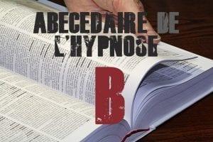 Shaff Ben Amar Hypnose - ABbecedaire de lhypnose B - Hypnotiseur a Paris - Bourg-la-Reine Abécedaire de l'hypnose à L'Haÿ-les-Roses (94240) , Abécedaire de l'hypnose à Cachan (94230 ) , Abécedaire de l'hypnose à Arcueil (94110 ), Abécedaire de l'hypnose à Bagneux (92220 ) , Abécedaire de l'hypnose à Sceaux (92330 ), Abécedaire de l'hypnose à Fontenay-aux-Roses (92260 ), Abécedaire de l'hypnose à Chevilly-Larue (94550 ) , Abécedaire de l'hypnose s à Châtillon (92320 ), Abécedaire de l'hypnose à Fresnes (94260 ), Abécedaire de l'hypnose au Plessis-Robinson (92350 ) , Abécedaire de l'hypnose à Montrouge (92120 ) , Abécedaire de l'hypnose à Antony (92160 ), Abécedaire de l'hypnose à Gentilly (94250 ), Abécedaire de l'hypnose à Malakoff (92240 ), Abécedaire de l'hypnose à Villejuif (94800 ) , Abécedaire de l'hypnose à Clamart (92140 ), Abécedaire de l'hypnose à Châtenay-Malabry (92290 ), Abécedaire de l'hypnose à Rungis (94150 ) , Abécedaire de l'hypnose au Kremlin-Bicêtre (94270), Abécedaire de l'hypnose à Paris (75), Abécedaire de l'hypnose en Île de France , Abécedaire de l'hypnose à Paris (75000) , Abécedaire de l'hypnose à Boulogne-Billancourt (92100) , Abécedaire de l'hypnose à Saint-Denis (93200) , Abécedaire de l'hypnose à Argenteuil (95100) , Abécedaire de l'hypnose à Montreuil (93100) , Abécedaire de l'hypnose à Créteil (94000) , Abécedaire de l'hypnose à Nanterre (92000) , Abécedaire de l'hypnose à Courbevoie (92400) , Abécedaire de l'hypnose à Versailles (78000) , Abécedaire de l'hypnose à Vitry-sur-Seine (94400) , Abécedaire de l'hypnose à Colombes (92700) , Abécedaire de l'hypnose à Asnières-sur-Seine (92600) , Abécedaire de l'hypnose à Aulnay-sous-Bois (93600) , Abécedaire de l'hypnose à Rueil-Malmaison (92500) , Abécedaire de l'hypnose à Aubervilliers (93300) , Abécedaire de l'hypnose à Champigny-sur-Marne (94500) , Abécedaire de l'hypnose à Saint-Maur-des-Fossés (94100) , Abécedaire de l'hypnose à Drancy (93700) , Abécedaire de l'hypnose à Issy-les-Mouli