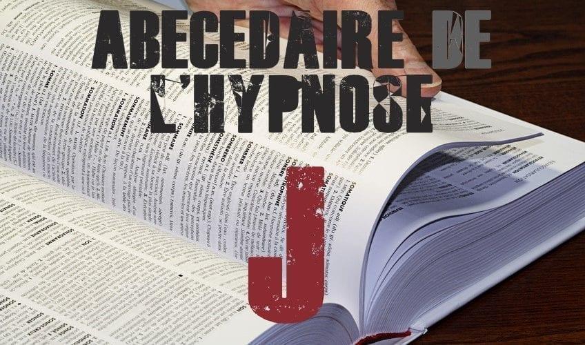 Shaff Ben Amar Hypnose - ABbecedaire de lhypnose J - Hypnotiseur a Paris - Bourg-la-Reine Abécedaire de l'hypnose à L'Haÿ-les-Roses (94240) , Abécedaire de l'hypnose à Cachan (94230 ) , Abécedaire de l'hypnose à Arcueil (94110 ), Abécedaire de l'hypnose à Bagneux (92220 ) , Abécedaire de l'hypnose à Sceaux (92330 ), Abécedaire de l'hypnose à Fontenay-aux-Roses (92260 ), Abécedaire de l'hypnose à Chevilly-Larue (94550 ) , Abécedaire de l'hypnose s à Châtillon (92320 ), Abécedaire de l'hypnose à Fresnes (94260 ), Abécedaire de l'hypnose au Plessis-Robinson (92350 ) , Abécedaire de l'hypnose à Montrouge (92120 ) , Abécedaire de l'hypnose à Antony (92160 ), Abécedaire de l'hypnose à Gentilly (94250 ), Abécedaire de l'hypnose à Malakoff (92240 ), Abécedaire de l'hypnose à Villejuif (94800 ) , Abécedaire de l'hypnose à Clamart (92140 ), Abécedaire de l'hypnose à Châtenay-Malabry (92290 ), Abécedaire de l'hypnose à Rungis (94150 ) , Abécedaire de l'hypnose au Kremlin-Bicêtre (94270), Abécedaire de l'hypnose à Paris (75), Abécedaire de l'hypnose en Île de France , Abécedaire de l'hypnose à Paris (75000) , Abécedaire de l'hypnose à Boulogne-Billancourt (92100) , Abécedaire de l'hypnose à Saint-Denis (93200) , Abécedaire de l'hypnose à Argenteuil (95100) , Abécedaire de l'hypnose à Montreuil (93100) , Abécedaire de l'hypnose à Créteil (94000) , Abécedaire de l'hypnose à Nanterre (92000) , Abécedaire de l'hypnose à Courbevoie (92400) , Abécedaire de l'hypnose à Versailles (78000) , Abécedaire de l'hypnose à Vitry-sur-Seine (94400) , Abécedaire de l'hypnose à Colombes (92700) , Abécedaire de l'hypnose à Asnières-sur-Seine (92600) , Abécedaire de l'hypnose à Aulnay-sous-Bois (93600) , Abécedaire de l'hypnose à Rueil-Malmaison (92500) , Abécedaire de l'hypnose à Aubervilliers (93300) , Abécedaire de l'hypnose à Champigny-sur-Marne (94500) , Abécedaire de l'hypnose à Saint-Maur-des-Fossés (94100) , Abécedaire de l'hypnose à Drancy (93700) , Abécedaire de l'hypnose à Issy-les-Mouli