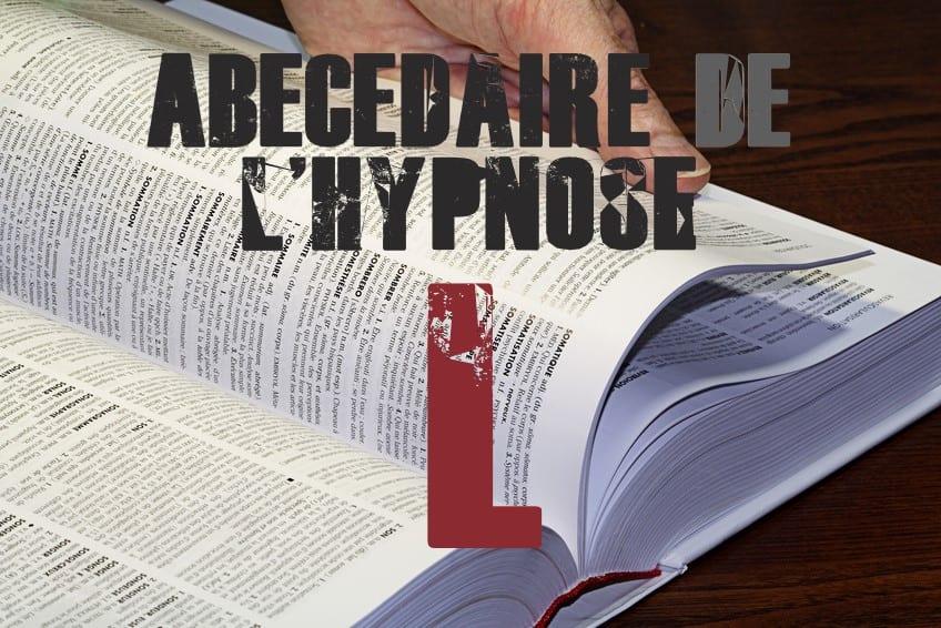 Shaff Ben Amar Hypnose - ABbecedaire de lhypnose L - Hypnotiseur a Paris - Bourg-la-Reine Abécedaire de l'hypnose à L'Haÿ-les-Roses (94240) , Abécedaire de l'hypnose à Cachan (94230 ) , Abécedaire de l'hypnose à Arcueil (94110 ), Abécedaire de l'hypnose à Bagneux (92220 ) , Abécedaire de l'hypnose à Sceaux (92330 ), Abécedaire de l'hypnose à Fontenay-aux-Roses (92260 ), Abécedaire de l'hypnose à Chevilly-Larue (94550 ) , Abécedaire de l'hypnose s à Châtillon (92320 ), Abécedaire de l'hypnose à Fresnes (94260 ), Abécedaire de l'hypnose au Plessis-Robinson (92350 ) , Abécedaire de l'hypnose à Montrouge (92120 ) , Abécedaire de l'hypnose à Antony (92160 ), Abécedaire de l'hypnose à Gentilly (94250 ), Abécedaire de l'hypnose à Malakoff (92240 ), Abécedaire de l'hypnose à Villejuif (94800 ) , Abécedaire de l'hypnose à Clamart (92140 ), Abécedaire de l'hypnose à Châtenay-Malabry (92290 ), Abécedaire de l'hypnose à Rungis (94150 ) , Abécedaire de l'hypnose au Kremlin-Bicêtre (94270), Abécedaire de l'hypnose à Paris (75), Abécedaire de l'hypnose en Île de France , Abécedaire de l'hypnose à Paris (75000) , Abécedaire de l'hypnose à Boulogne-Billancourt (92100) , Abécedaire de l'hypnose à Saint-Denis (93200) , Abécedaire de l'hypnose à Argenteuil (95100) , Abécedaire de l'hypnose à Montreuil (93100) , Abécedaire de l'hypnose à Créteil (94000) , Abécedaire de l'hypnose à Nanterre (92000) , Abécedaire de l'hypnose à Courbevoie (92400) , Abécedaire de l'hypnose à Versailles (78000) , Abécedaire de l'hypnose à Vitry-sur-Seine (94400) , Abécedaire de l'hypnose à Colombes (92700) , Abécedaire de l'hypnose à Asnières-sur-Seine (92600) , Abécedaire de l'hypnose à Aulnay-sous-Bois (93600) , Abécedaire de l'hypnose à Rueil-Malmaison (92500) , Abécedaire de l'hypnose à Aubervilliers (93300) , Abécedaire de l'hypnose à Champigny-sur-Marne (94500) , Abécedaire de l'hypnose à Saint-Maur-des-Fossés (94100) , Abécedaire de l'hypnose à Drancy (93700) , Abécedaire de l'hypnose à Issy-les-Mouli