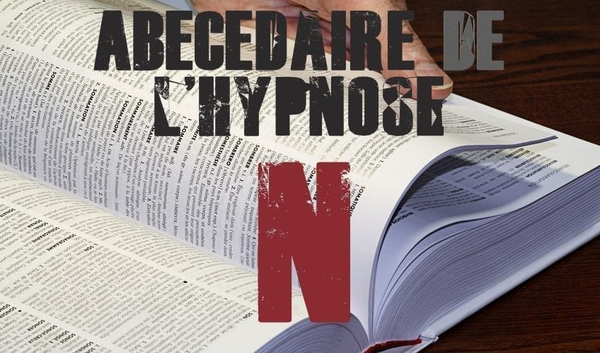 Shaff Ben Amar Hypnose - ABbecedaire de lhypnose N - Hypnotiseur a Paris - Bourg-la-Reine Abécedaire de l'hypnose à L'Haÿ-les-Roses (94240) , Abécedaire de l'hypnose à Cachan (94230 ) , Abécedaire de l'hypnose à Arcueil (94110 ), Abécedaire de l'hypnose à Bagneux (92220 ) , Abécedaire de l'hypnose à Sceaux (92330 ), Abécedaire de l'hypnose à Fontenay-aux-Roses (92260 ), Abécedaire de l'hypnose à Chevilly-Larue (94550 ) , Abécedaire de l'hypnose s à Châtillon (92320 ), Abécedaire de l'hypnose à Fresnes (94260 ), Abécedaire de l'hypnose au Plessis-Robinson (92350 ) , Abécedaire de l'hypnose à Montrouge (92120 ) , Abécedaire de l'hypnose à Antony (92160 ), Abécedaire de l'hypnose à Gentilly (94250 ), Abécedaire de l'hypnose à Malakoff (92240 ), Abécedaire de l'hypnose à Villejuif (94800 ) , Abécedaire de l'hypnose à Clamart (92140 ), Abécedaire de l'hypnose à Châtenay-Malabry (92290 ), Abécedaire de l'hypnose à Rungis (94150 ) , Abécedaire de l'hypnose au Kremlin-Bicêtre (94270), Abécedaire de l'hypnose à Paris (75), Abécedaire de l'hypnose en Île de France , Abécedaire de l'hypnose à Paris (75000) , Abécedaire de l'hypnose à Boulogne-Billancourt (92100) , Abécedaire de l'hypnose à Saint-Denis (93200) , Abécedaire de l'hypnose à Argenteuil (95100) , Abécedaire de l'hypnose à Montreuil (93100) , Abécedaire de l'hypnose à Créteil (94000) , Abécedaire de l'hypnose à Nanterre (92000) , Abécedaire de l'hypnose à Courbevoie (92400) , Abécedaire de l'hypnose à Versailles (78000) , Abécedaire de l'hypnose à Vitry-sur-Seine (94400) , Abécedaire de l'hypnose à Colombes (92700) , Abécedaire de l'hypnose à Asnières-sur-Seine (92600) , Abécedaire de l'hypnose à Aulnay-sous-Bois (93600) , Abécedaire de l'hypnose à Rueil-Malmaison (92500) , Abécedaire de l'hypnose à Aubervilliers (93300) , Abécedaire de l'hypnose à Champigny-sur-Marne (94500) , Abécedaire de l'hypnose à Saint-Maur-des-Fossés (94100) , Abécedaire de l'hypnose à Drancy (93700) , Abécedaire de l'hypnose à Issy-les-Mouli