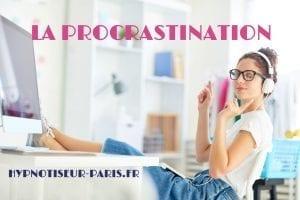 La procrastination par Shafik Ben Amar Hypnose Bourg-La-Reine - les raisons, le fonctionnement du cerveau les solutions