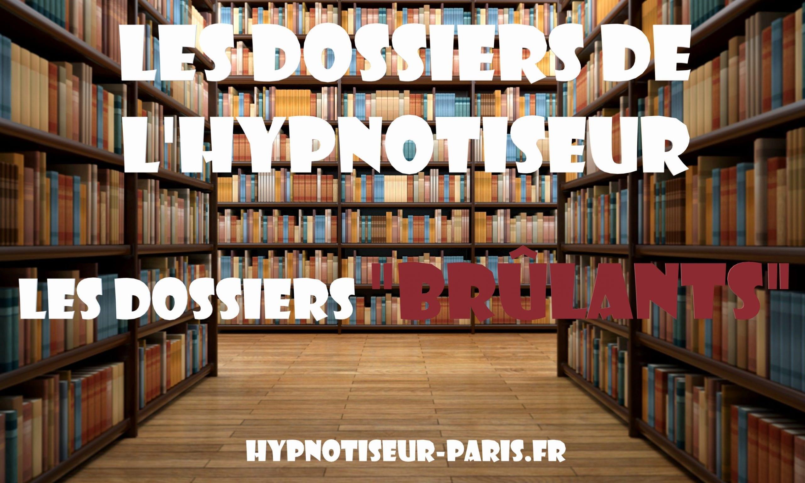 Les-dossiers-de-lHypnotiseur-Les-dossiers-Brulants-Shaff-Ben-Amar-Hypnose-1-1